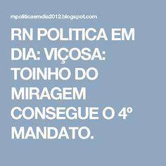 RN POLITICA EM DIA: VIÇOSA: TOINHO DO MIRAGEM CONSEGUE O 4º MANDATO.