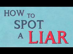 How to Spot a Liar?