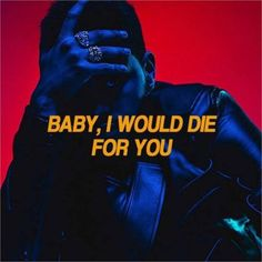 The Weeknd -die for you The Weeknd Songs, The Weeknd Poster, Abel The Weeknd, Song Lyric Quotes, Song Lyrics, Film Quotes, The Weeknd Quotes Tumblr, The Weeknd Wallpaper Iphone, Tupac Wallpaper