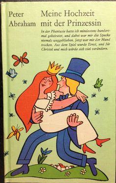 Das Buch 'Meine Hochzeit mit der Prinzessin' erschien 1972 erstmalig im Verlag Neues Leben - www.gernegelesen.de