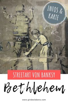 Banksy in Bethlehem - Streetart und Murals in Palästina Tromso, Bethlehem, Banksy, Gin, Highlights, Movie Posters, Northern Ireland County, Adventure Travel, Travel Inspiration