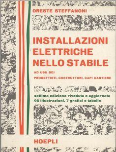 INSTALLAZIONI ELETTRICHE NELLO STABILE di Oreste Steffanoni 1980 Hoepli