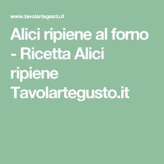 Alici ripiene al forno - Ricetta Alici ripiene Tavolartegusto.it