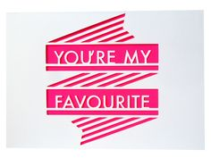 Neon Papercut 'You're My Favourite' Banner by sarahlouisematthews