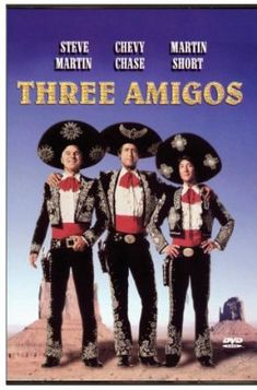 "The Three Amigos (1986): I feel like I need to re-watch this one.  I bet it still holds up.  ""Lookuphere, lookuphere!"""