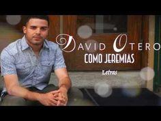 David Otero - Como Jeremias Letras - YouTube