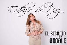 Esther de Paz @efpaz - BLOG GESTIONA TU EXITO: ¿El secreto de Google?