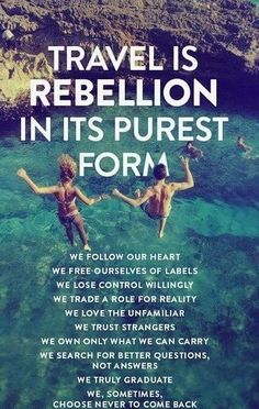 travel is rebellion in its purest form