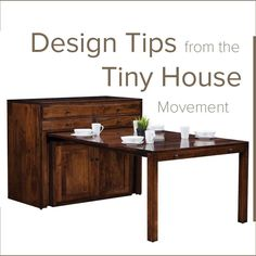 New on our #blog design tips (for any size home) from the #tinyhouse movement. #DutchCrafters #AmishFurniture #timbertotable
