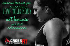 We should all be living & breathing this! Exercise because you love your body enough to want the best for it!