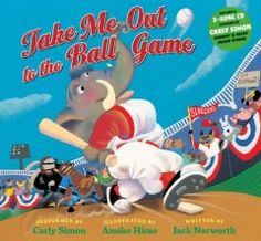 Take Me Out to the Ball Game Words by Jack Norworth Music by Albert Von Tilzer Illustrated by Amiko Hirao Performed by Carly Simon Sports Theme Classroom, Music Classroom, Classroom Ideas, Future Classroom, Take Me Out, Take My, Giggle Wiggle, Summer Reads 2016, Summer Fun