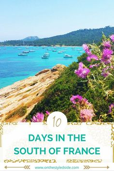Perfect South of France 10-Day Vacation Itinerary | See where to stay, play, eat + drink for the best South of France Vacation! | France Travel | France Vacation | South of France Vacation