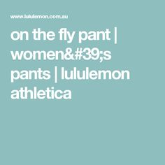 on the fly pant | women's pants | lululemon athletica