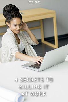 Secrets to success: 4 Secrets to Killing It At work #careeradvice #careersuccess