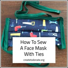 How Long Should Ties Be On A Face Mask? | Create To Donate Easy Face Masks, Diy Face Mask, Sewing Hacks, Sewing Projects, Sewing Tips, Craft Projects, Create T Shirt, Fabric Markers, Fabric Tape