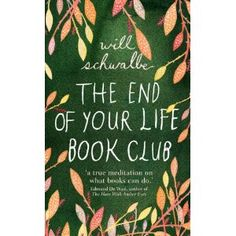 The End of Your Life Book Club - who doesn't love books about books?