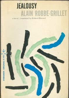 Jealousy by Alain Robbe-Grillet. Grove Press, 1959. Evergreen E-193. Cover design and illustration by Roy Kuhlman.