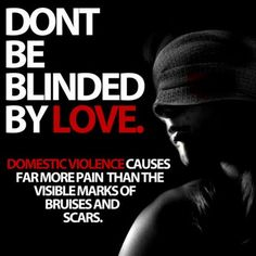Don't be blinded by love. Be strong. Be you. Come to the Crisis Center of Tampa Bay for help, hope and healing.