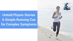 Untold Physio Stories (S8:E12)  A Simple Running Cue for Complex Symptoms