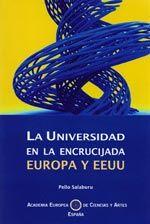 La Universidad en la encrucijada : Europa y EEUU / Pello Salaburu