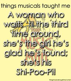 A Woman Who Waits Till The Third Time Around, She's The Girl He's glad He's Found; she's his Shi-Poo-Pi!