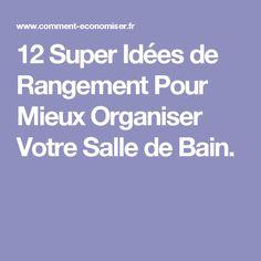 12 Super Idées de Rangement Pour Mieux Organiser Votre Salle de Bain. I Can Do It, Cuisines Design, How To Make, Diy, Ranger, Decor, Ideas, Home, Storage