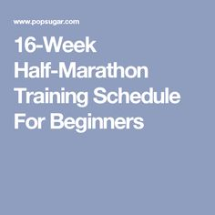 16-Week Half-Marathon Training Schedule For Beginners