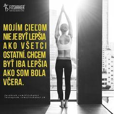 Neporovnávaj sa s ostatnými, iba so svojím minulým ja. Motto, Fitness Motivation, Self, Inspirational Quotes, Exercise, Workout, Health, Crossfit, Weddings