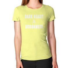 Dark Roast and Donuts Women's T-Shirt