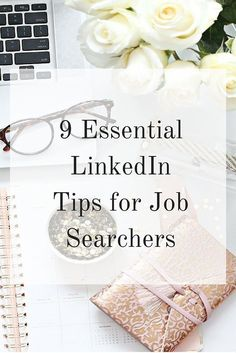 9 Essential LinkedIn Tips for Job Searchers
