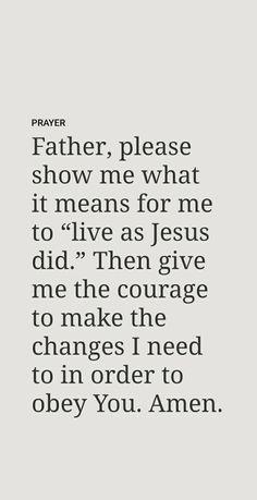 Show Me What, Set Me Free, Morning Prayers, Change Me, Amen, Give It To Me, Father, Bible, Healing