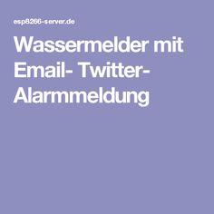 Wassermelder mit Email- Twitter- Alarmmeldung