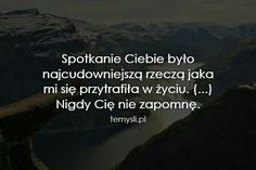 Nigdy nie zapomnę.. 💞 Love Life, My Love, Happy Photos, Romantic Quotes, Sad Quotes, Sentences, Positive Quotes, Quotations, It Hurts