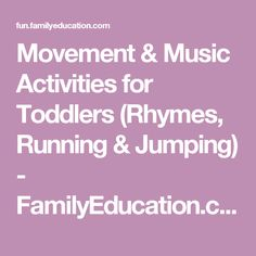 Movement & Music Activities for Toddlers (Rhymes, Running & Jumping) - FamilyEducation.com