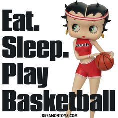 Eat. Sleep. Play Basketball  <3 MORE Betty Boop graphics & greetings:  http://bettybooppicturesarchive.blogspot.com/  ~And on Facebook~ https://www.facebook.com/bettybooppictures   #BettyBoop dressed in Basketball gear, holding a basket ball