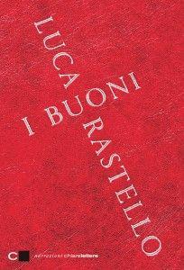 Buoni, Luca, Rastello, Chiarelettere, Libro, Romanzo, Onlus