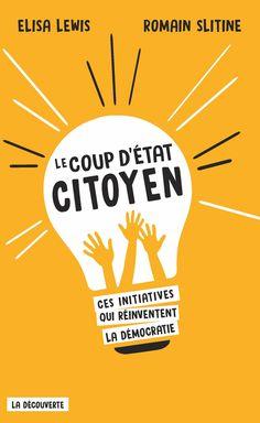 Le coup d'État citoyen - Elisa LEWIS, Romain SLITINE - Éditions La Découverte