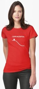 """I Have Potential Women's T-Shirt features a ball at the top of a hill with the text of """" I Have Potential """". Great for the physics nerd. Christian Clothing, Christian Shirts, Eddie Van Halen, Rock Bands, Cool T Shirts, Shirt Designs, Dress Up, Slim, T Shirts For Women"""