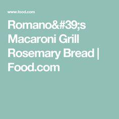Romano's Macaroni Grill Rosemary Bread   Food.com