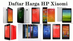 Harga HP Xiaomi Android Daftar Harga Xiaomi Terbaru – Xiaomi merupakan produsen ponsel asal China. Jika mendengar merk ponsel ini mungkin terasa