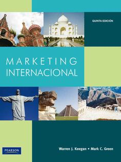 MARKETING INTERNACIONAL 5ED Autores: Mark C. Green y Warren J. Keegan   Editorial: Pearson  Edición: 5 ISBN: 9786074423396 ISBN ebook: 9786074423549 Páginas: 672 Área: Economia y Empresa Sección: Marketing
