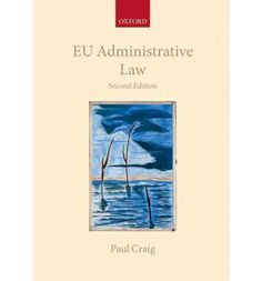 Craig, Paul. EU administrative law. 2nd ed. Oxford University Press, 2012