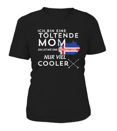 ICH BIN EINE TÖLTENDE MOM  #image #grandma #nana #gigi #mother #photo #shirt #gift #idea