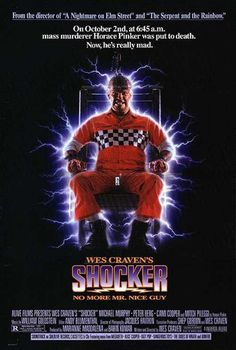 "The 50 Silliest Horror Movie Taglines  SHOCKER ""On October 2nd, at 6:45am, mass murderer Horace Pinker was put to death. Now, he's really mad."" Six months later, Wes Craven's Shocker had exactly the same premise as The Horror Show, and practically the same tagline."