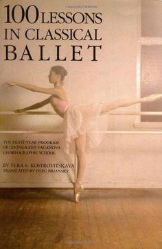 100 Lessons in Classical Ballet: The Eight-Year Program of Leningrad's Vaganova Choreographic School by Vera S. Kostrovitskaya Ballet School, Ballet Class, Dance Class, Dance Studio, Dance Teacher, Ballet Dance, Ballet Books, Dance Instructor, Russian Ballet