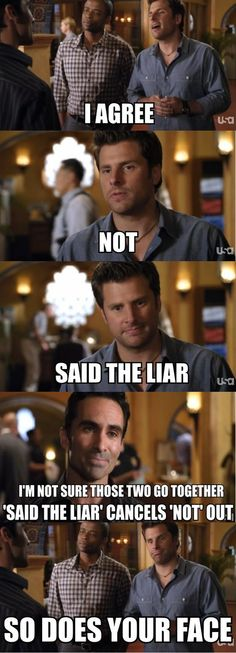 Psych (this show has new meanings/memories now, Lesans! Psych Memes, Psych Quotes, Psych Tv, Tv Show Quotes, Movie Quotes, Funny Memes, Hilarious, Jokes, Tv Funny