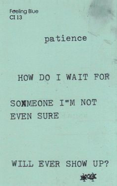 How do I wait for someone I'm not even sure will ever show up?