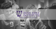 Irish Bible Institute | Irish Leadership and Ministry Training Bible College, Ministry, Christianity, Leadership, Irish, Training, Irish People, Ireland, Work Out