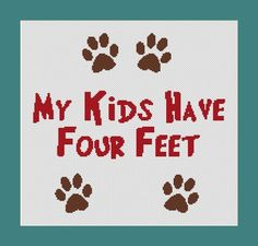 My Kids Have Four Feet Paw Prints Funny Counted Cross Stitch Pattern in PDF for Instant Download