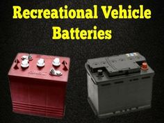 Recreational Vehicle Batteries: RV Batteries - There are two uses for batteries, coach and house batteries. Coach batteries are...  Read More: http://www.everything-about-rving.com/recreational-vehicle-batteries.html  Happy RVing! #rvbatteries #rving #rv